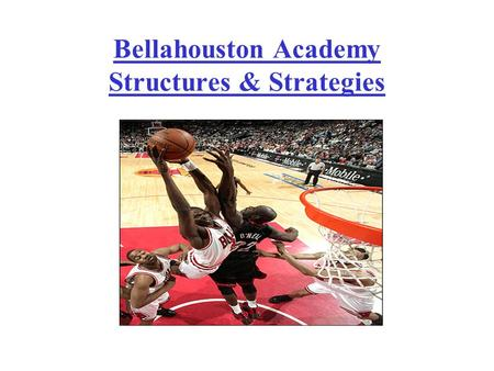 Bellahouston Academy Structures & Strategies. Structures are the designs or formations which teams use in different activities. Strategies, which often.