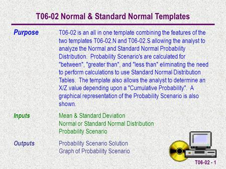 T06-02 - 1 T06-02 Normal & Standard Normal Templates Purpose T06-02 is an all in one template combining the features of the two templates T06-02.N and.