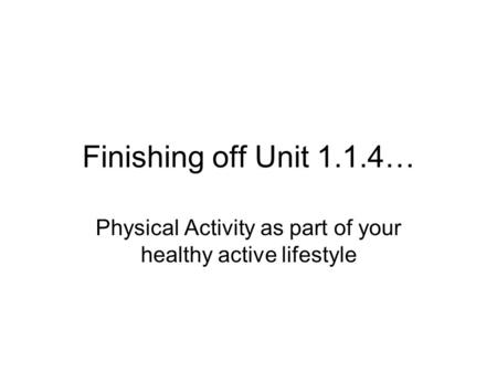 Physical Activity as part of your healthy active lifestyle