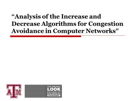 """ Analysis of the Increase and Decrease Algorithms for Congestion Avoidance in Computer Networks """