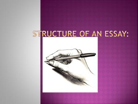 Structure of an Essay:.