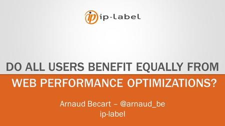 1 Reproduction interdite. © ip-label 2012 Arnaud Becart ip-label.