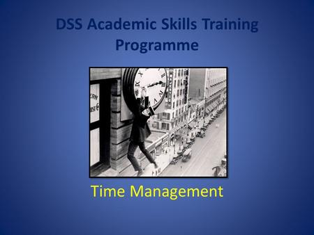 DSS Academic Skills Training Programme Time Management.