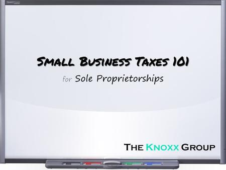 Small Business Taxes 101 for Sole Proprietorships.