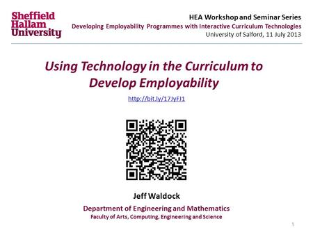 Using Technology in the Curriculum to Develop Employability HEA Workshop and Seminar Series Developing Employability Programmes with Interactive Curriculum.