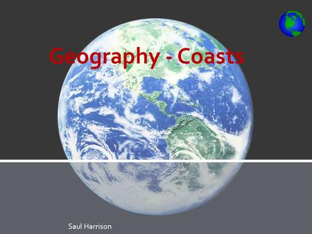 Geography - Coasts.