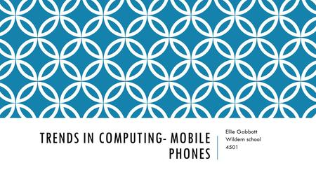 Trends in computing- Mobile phones