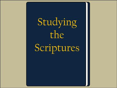 "Studying the Scriptures. ""The goal of gospel teaching… is not to 'pour information' into the minds of class members. … The aim is to inspire the individual."