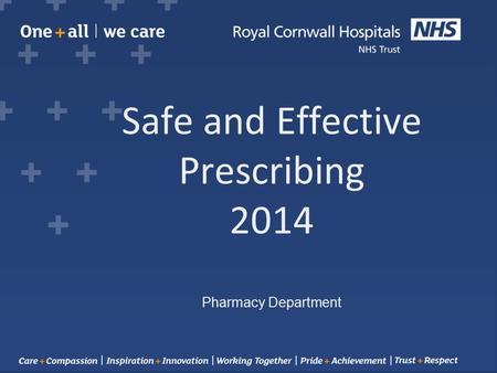Safe and Effective Prescribing 2014 Pharmacy Department.