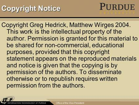 Office of the Vice President Copyright Notice Copyright Greg Hedrick, Matthew Wirges 2004. This work is the intellectual property of the author. Permission.