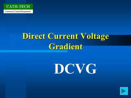 Direct Current Voltage Gradient DCVG. DCVG Surveys With a Pipe Connection Without a Pipe Connection.