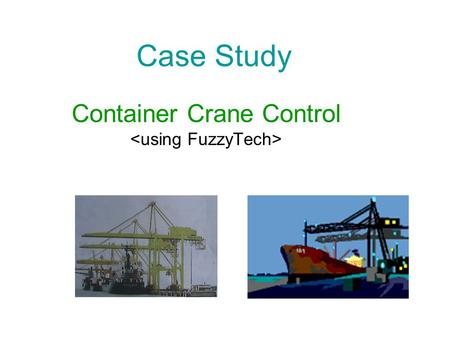 Case Study Container Crane Control. Objectives of Ports For delivery of goods through containers transported by cargo ships. Example is PTP in Johore,