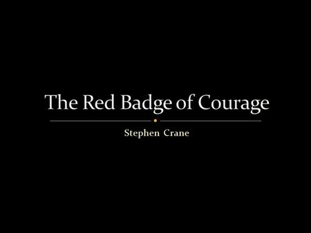 symbolism in the red badge of courage by stephen crane essay The red badge of courage is a war novel by american author stephen crane ( 1871–1900)  several of the themes that the story explores are maturation,  heroism,  critical essays on stephen crane's the red badge of courage.