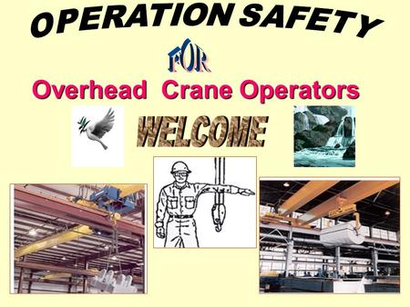 Overhead Crane Operators. Electrical Mechanical Note:- 1) Crane weight and wheel loads are approx. Values given to evaluate size of supporting structure.