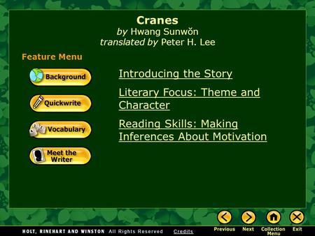 Introducing the Story Literary Focus: Theme and Character Reading Skills: Making Inferences About Motivation Feature Menu Cranes by Hwang Sunwŏn translated.