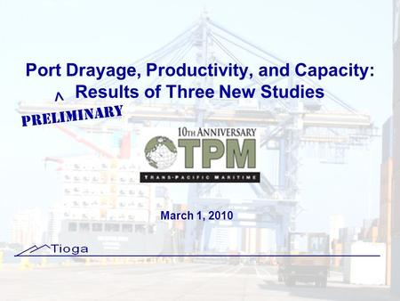 Port Drayage, Productivity, and Capacity: Results of Three New Studies March 1, 2010 PRELIMINARY ^