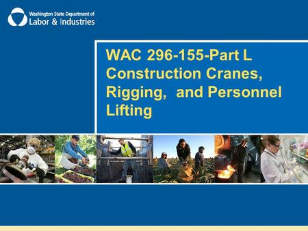 WAC Part L Construction Cranes, Rigging, and Personnel Lifting