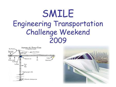 SMILE Engineering Transportation Challenge Weekend 2009.
