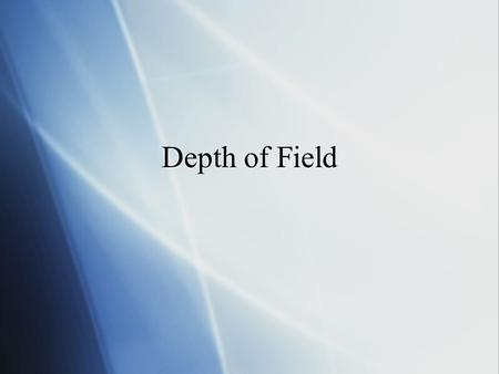 Depth of Field.  The distance range between the nearest and farthest objects that appear in acceptably sharp focus.  Depth of field depends on the lens.