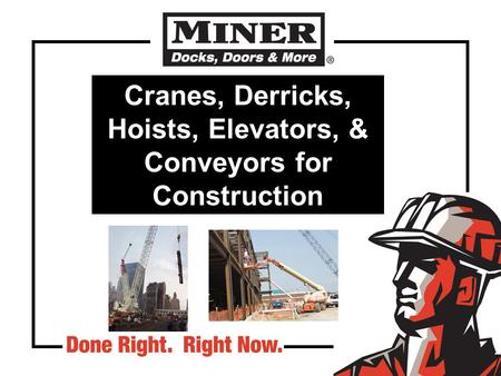 Cranes, Derricks, Hoists, Elevators, & Conveyors for Construction