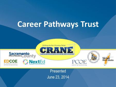 Career Pathways Trust Presented June 23, 2014. 06.23.14 | SCOE | CRANE 2.