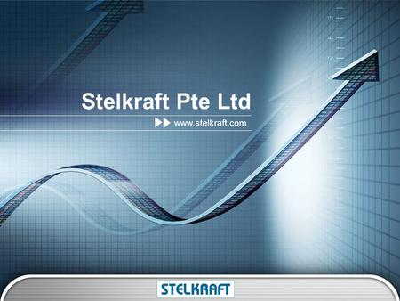 Stelkraft Pte Ltd www.stelkraft.com. About Stelkraft Since inception in 1988, Stelkraft Pte Ltd. has been developing effective and efficient Coil Tubing.