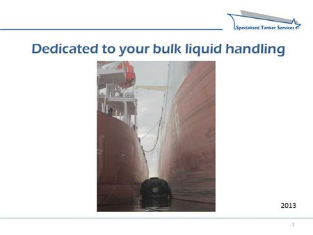 1 Dedicated to your bulk liquid handling 2013. 2 Why STS? Amongst others: We are more than just another STS provider We understand YOUR business We are.