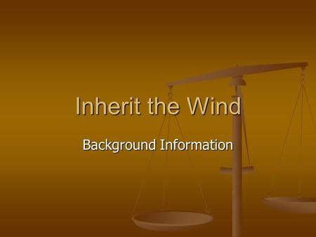 Inherit the Wind Background Information. Christian Creation Story God created earth God created earth Day 1 – day & night Day 1 – day & night Day 2 –
