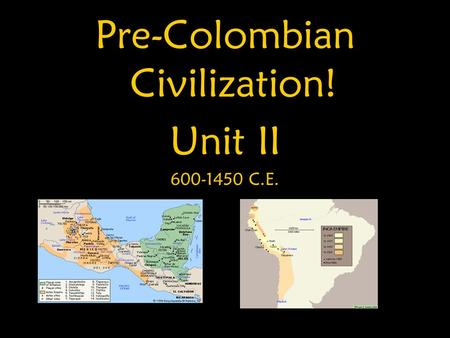 Pre-Colombian Civilization!