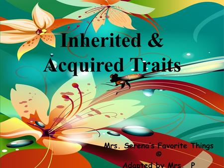 Inherited & Acquired Traits