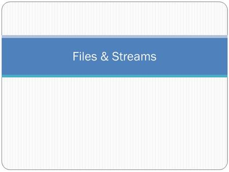 Files & Streams. Files Introduction Files are used for long-term retention of large amounts of data, even after the program that created the data terminates.