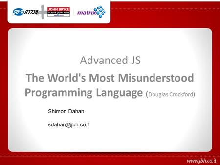 Advanced JS The World's Most Misunderstood Programming Language ) Douglas Crockford( Shimon Dahan