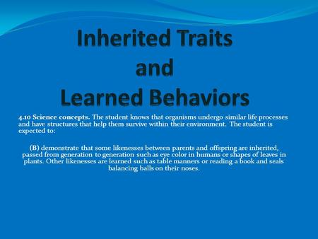 Inherited Traits and Learned Behaviors