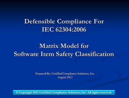 Prepared By: Certified Compliance Solutions, Inc. August 2012