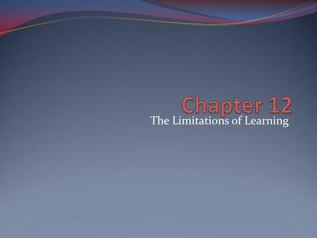 The Limitations of Learning