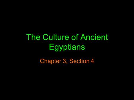 The Culture of Ancient Egyptians