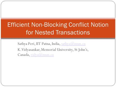 Sathya Peri, IIT Patna, India, K.Vidyasankar, Memorial University, St John's, Canada, 1 Efficient Non-Blocking.