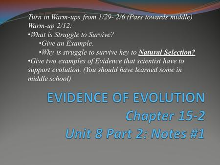 EVIDENCE OF EVOLUTION Chapter 15-2 Unit 8 Part 2: Notes #1