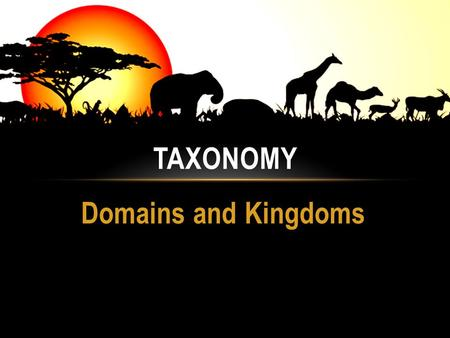 Taxonomy Domains and <strong>Kingdoms</strong>.