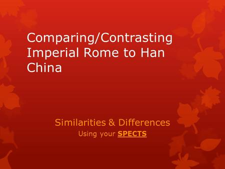 5 paragraph essay on compare and contrast han china and imperial rome Compare and contrast the greeks and the romans history essay print today many tourists admire the ruins in athens and rome and flock in thousands to visit.