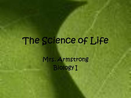 Mrs. Armstrong Biology I