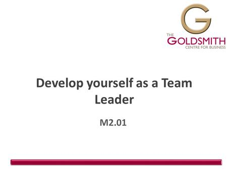 Develop yourself as a Team Leader M2.01. Last week… How much do you remember?