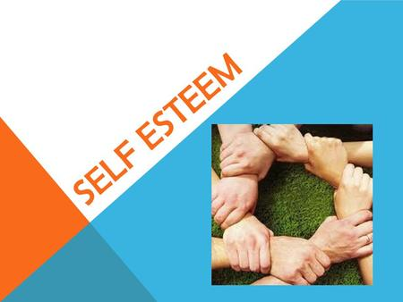 SELF ESTEEM. Building Your Self-Esteem Bellringer: What are the benefits of having a high self-esteem?