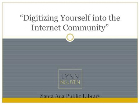 """Digitizing Yourself into the Internet Community""."
