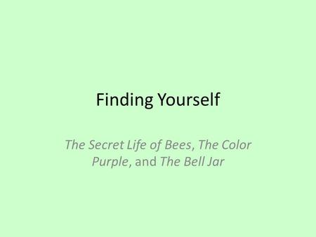 The Secret Life of Bees, The Color Purple, and The Bell Jar