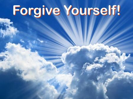 "Forgive Yourself!. Forgiving Is Not Forgetting Acts 22:4 Paul remembered past sins ""For I am the least of the apostles, and not fit to be called an apostle,"