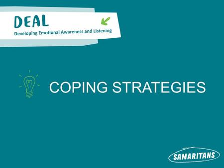 COPING STRATEGIES. Coping strategies COPING: EXAM STRESS Scenario Two students are studying for an exam and both fear failure. Student A copes by working.