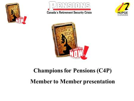 Champions for Pensions (C4P) Member to Member presentation.