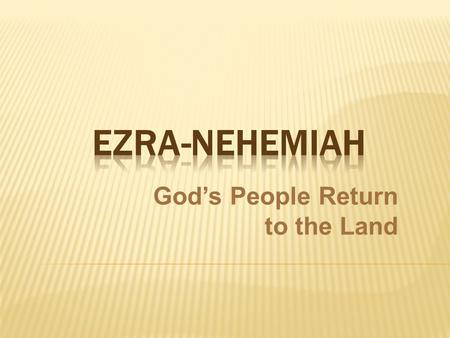 God's People Return to the Land.  Ezra continues the OT narrative of 2 Chronicles by showing how God fulfills his promise to return His people to the.