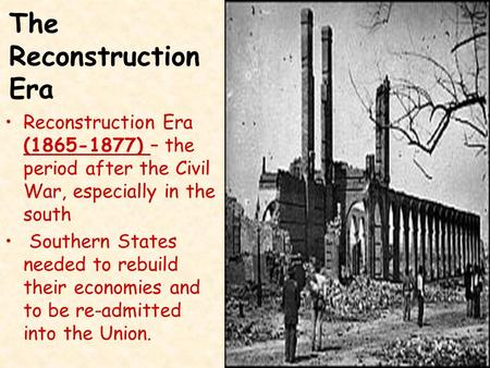 reconstruction after civil war What led to the civil war what happened during the civil war what happened after the civil war civil war & reconstruction study guide by abarnettamana includes 46 questions covering vocabulary, terms and more.